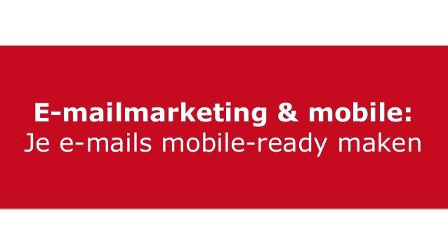 E-mailmarketing & mobile: Je e-mails mobile-ready maken