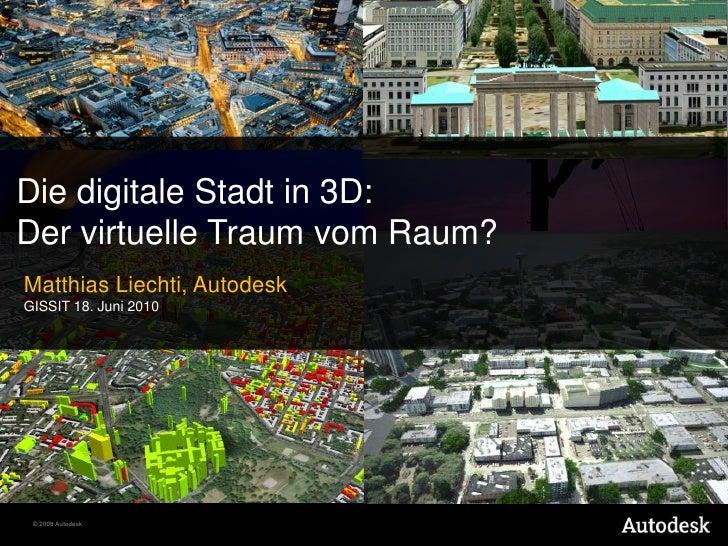 Die digitale Stadt in 3D - Der virtuelle Traum vom Raum?