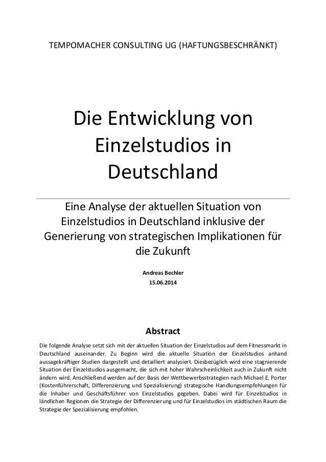 TEMPOMACHER CONSULTING UG (HAFTUNGSBESCHRÄNKT)  Die Entwicklung von Einzelstudios in Deutschland  Eine Analyse der aktuell...
