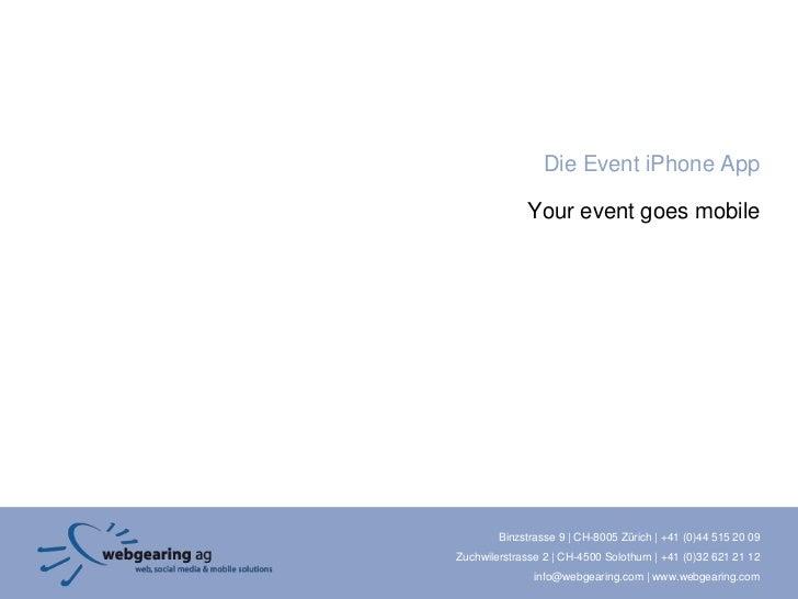Die Event iPhone App                Your event goes mobile             Binzstrasse 9 | CH-8005 Zürich | +41 (0)44 515 20 0...