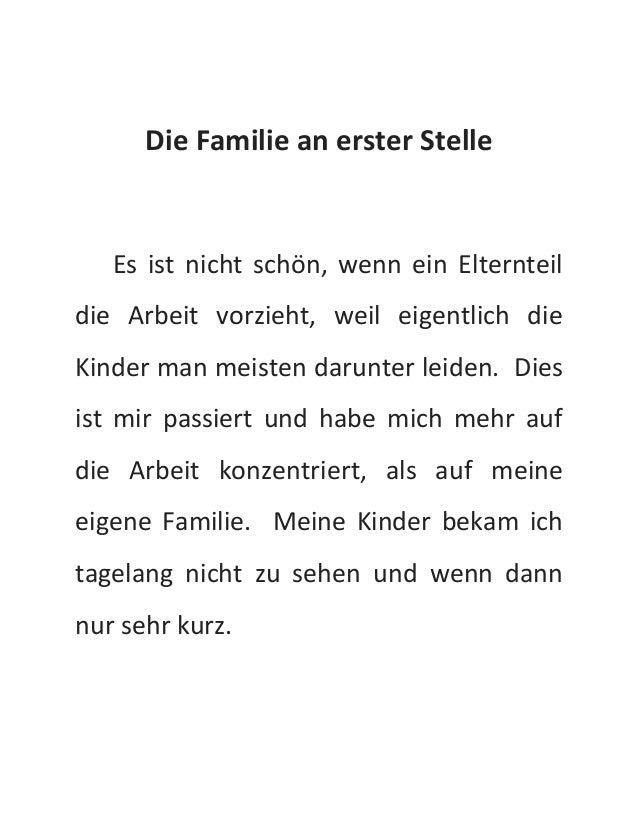 Die Familie an erster Stelle  Es ist nicht schön, wenn ein Elternteil  die Arbeit vorzieht, weil eigentlich die  Kinder ma...