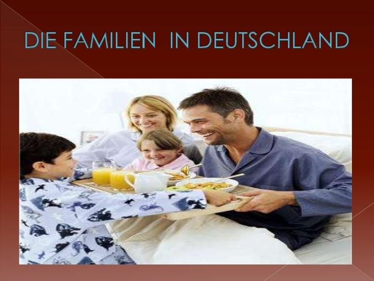 Die Familie ist eine wichtige sozialeInstitution in Deutschland. DieStruktur der Familie hat sichverändert. Die Formen des...