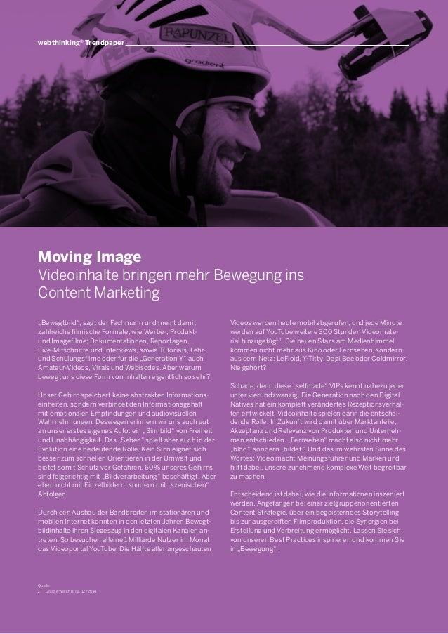 """Moving Image Videoinhalte bringen mehr Bewegung ins Content Marketing """"Bewegtbild"""", sagt der Fachmann und meint damit zahl..."""