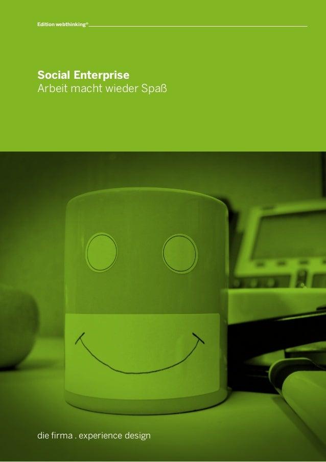die firma . experience design Social Enterprise Arbeit macht wieder Spaß Editionwebthinking®