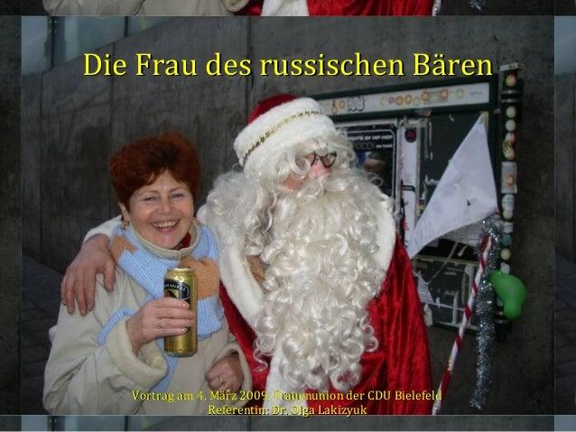 Die Frau des russischen Bären   Vortrag am 4. März 2009, Frauenunion der CDU Bielefeld                                    ...