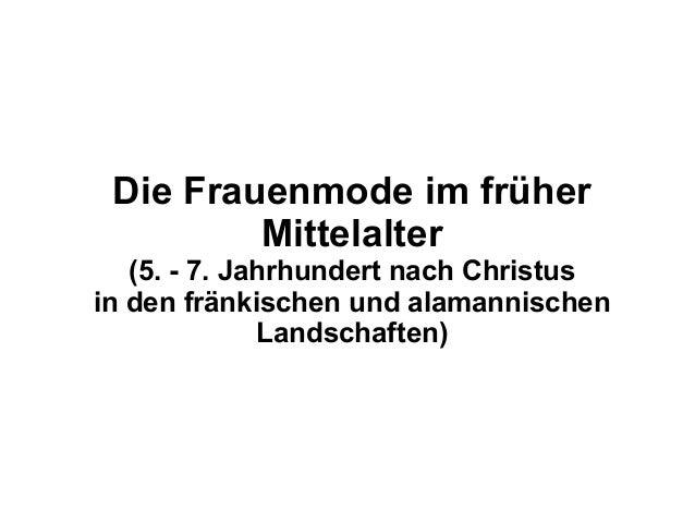 Die Frauenmode im früher         Mittelalter   (5. - 7. Jahrhundert nach Christusin den fränkischen und alamannischen     ...