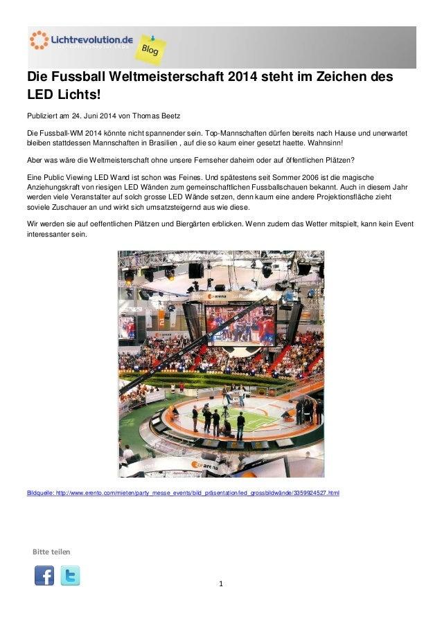 1 Die Fussball Weltmeisterschaft 2014 steht im Zeichen des LED Lichts! Publiziert am 24. Juni 2014 von Thomas Beetz Die Fu...