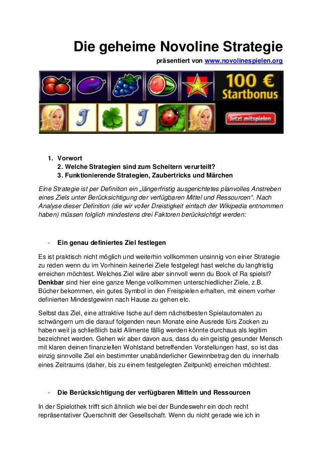 Die geheime Novoline Strategie präsentiert von www.novolinespielen.org 1. Vorwort 2. Welche Strategien sind zum Scheitern ...