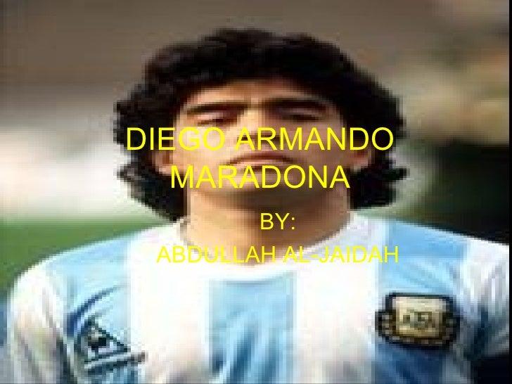 DIEGO ARMANDO MARADONA BY: ABDULLAH AL-JAIDAH
