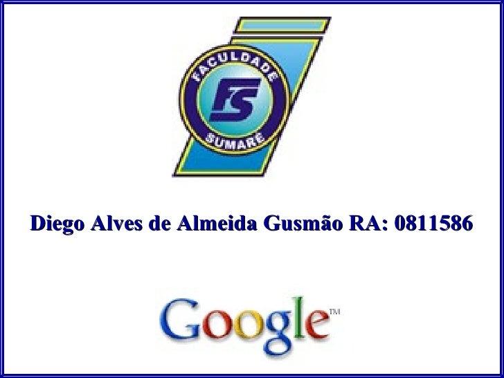 Diego Alves de Almeida Gusmão RA: 0811586