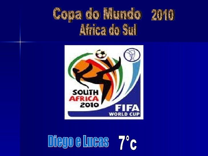 Diego e Lucas  Copa do Mundo 7°c 2010 Africa do Sul
