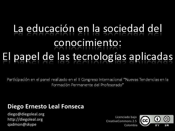 Panel: La educación en la sociedad del conocimiento: El papel de las tecnologías aplicadas