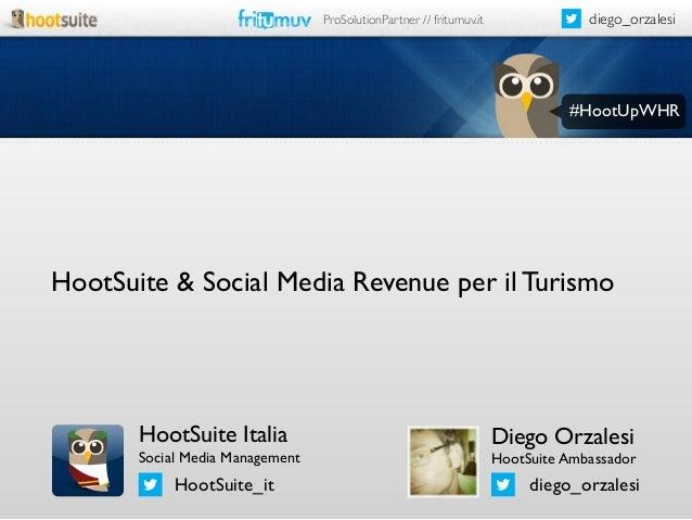 Diego Orzalesi - Hootsuite - Hootsuite e social media revenue per il turismo