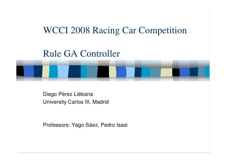 Car Racing Competition at WCCI2008 - Diego Perez