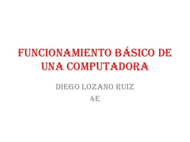 Funcionamiento Basico De Una Computadora