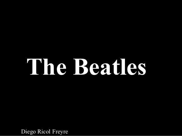 The BeatlesDiego Ricol Freyre