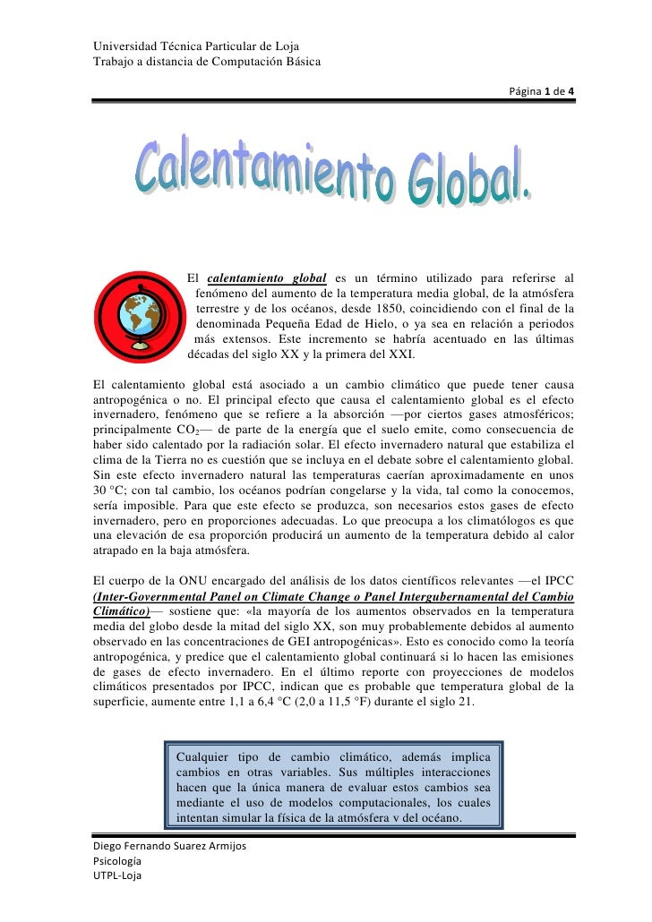 15240-1905El calentamiento global es un término utilizado para referirse al fenómeno del aumento de la temperatura media g...