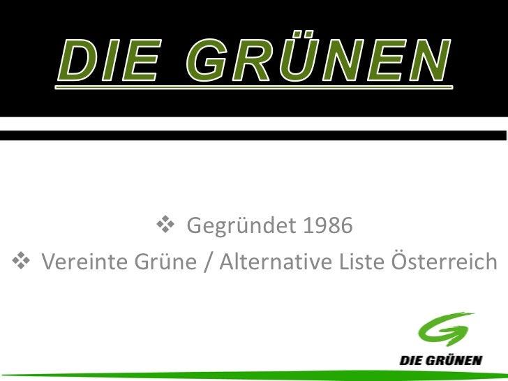  Gegründet 1986 Vereinte Grüne / Alternative Liste Österreich