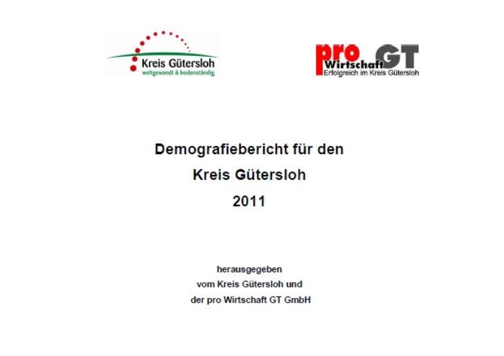 VorstellungdesDemografieberichtes2011                fürdenKreisGüterslohunterbesondererBerücksichtigungderErgeb...