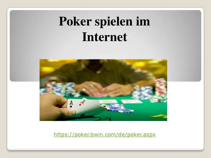 Poker spielen im Internet<br />https://poker.bwin.com/de/poker.aspx<br />
