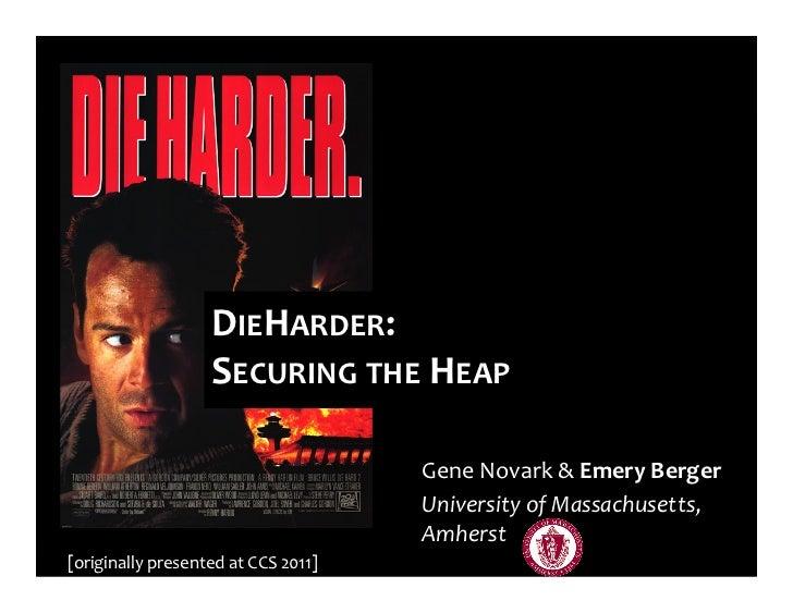 DIEHARDER:                                  SECURING THE HEAP                                                   ...