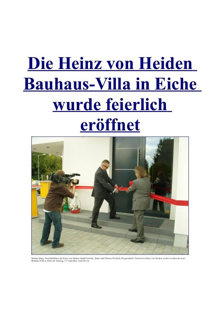 Die Heinz von HeidenBauhaus-Villa in Eiche   wurde feierlich      eröffnet Markus Irling, Geschäftsführer der Heinz von He...