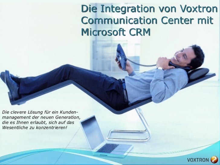 Die Integration von Voxtron                                     Communication Center mit                                  ...