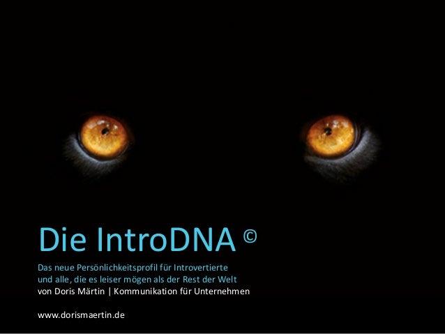 Die IntroDNA © Das neue Persönlichkeitsprofil für Introvertierte und alle, die es leiser mögen als der Rest der Welt von D...