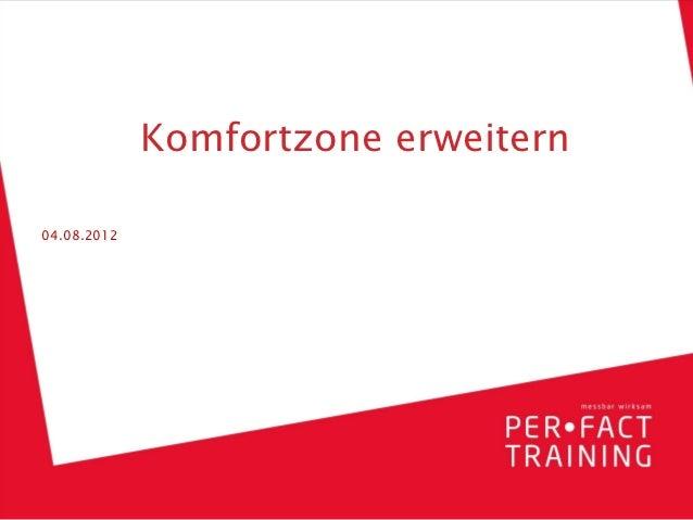 Training bedeutet: Die Komfortzone erweitern.