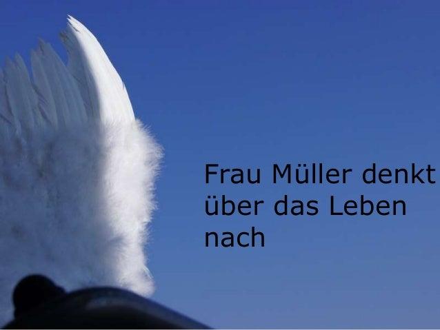 Frau Müller denkt über das Leben nach