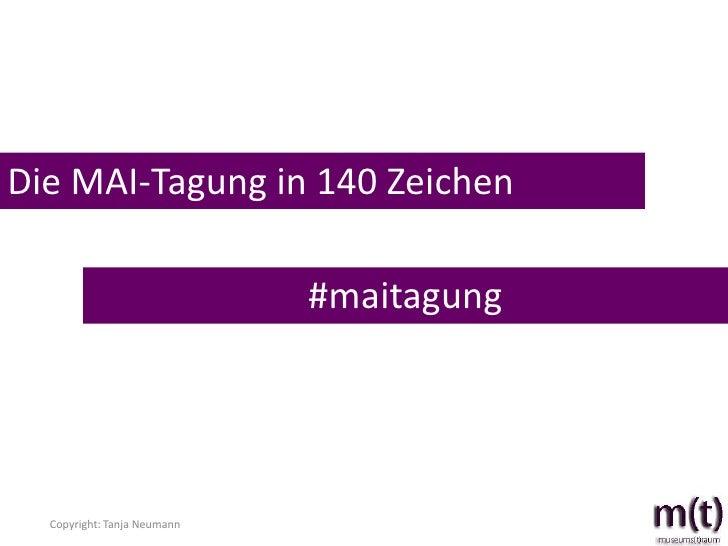 Die MAI-Tagung in 140 Zeichen                             #maitagung  Copyright: Tanja Neumann