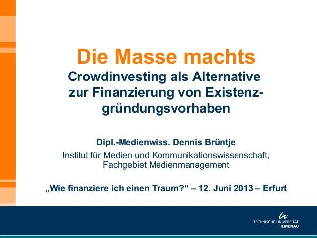 Die Masse machts - Crowdinvesting als Alternative zur Finanzierung von Existenzgründungsvorhaben