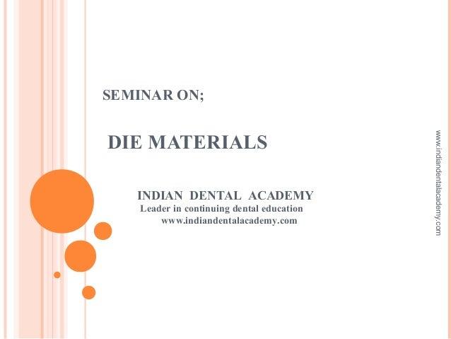 Die materials/ orthodontics workshop