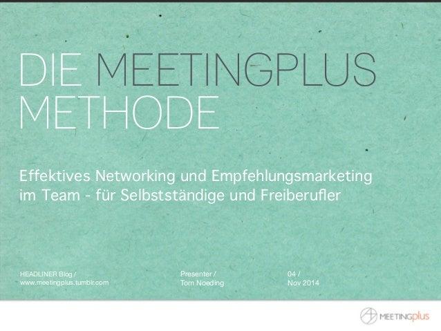 DIE MEETINGPLUS  METHODE  Effektives Networking und Empfehlungsmarketing  im Team - für Selbstständige und Freiberufler  H...