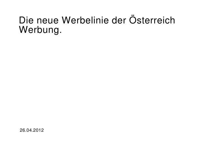 Die neue Werbelinie der ÖsterreichWerbung.26.04.2012