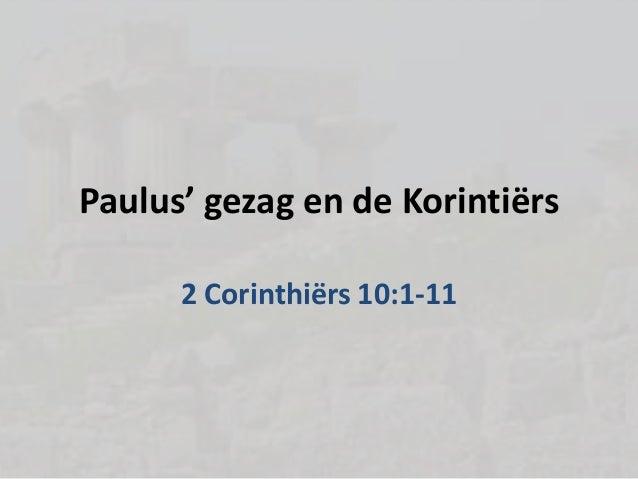 Paulus' gezag en de Korintiërs 2 Corinthiërs 10:1-11