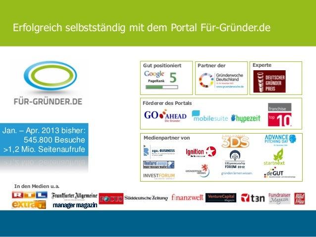 Erfolgreich selbstständig mit dem Portal Für-Gründer.deIn den Medien u.a.Medienpartner vonPartner der ExperteGut positioni...