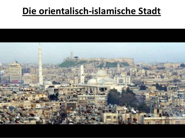 Die orientalisch-islamische Stadt