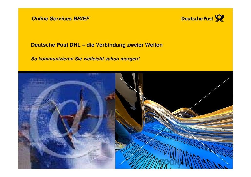 Online Services BRIEF    Deutsche Post DHL – die Verbindung zweier Welten  So kommunizieren Sie vielleicht schon morgen!