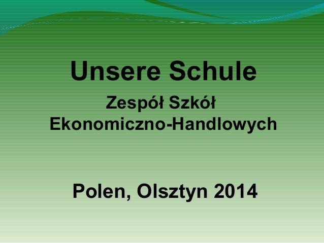 Unsere Schule Zespół Szkół Ekonomiczno-Handlowych  Polen, Olsztyn 2014