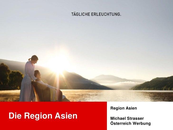 Region AsienDie Region Asien   Michael Strasser                   Österreich Werbung
