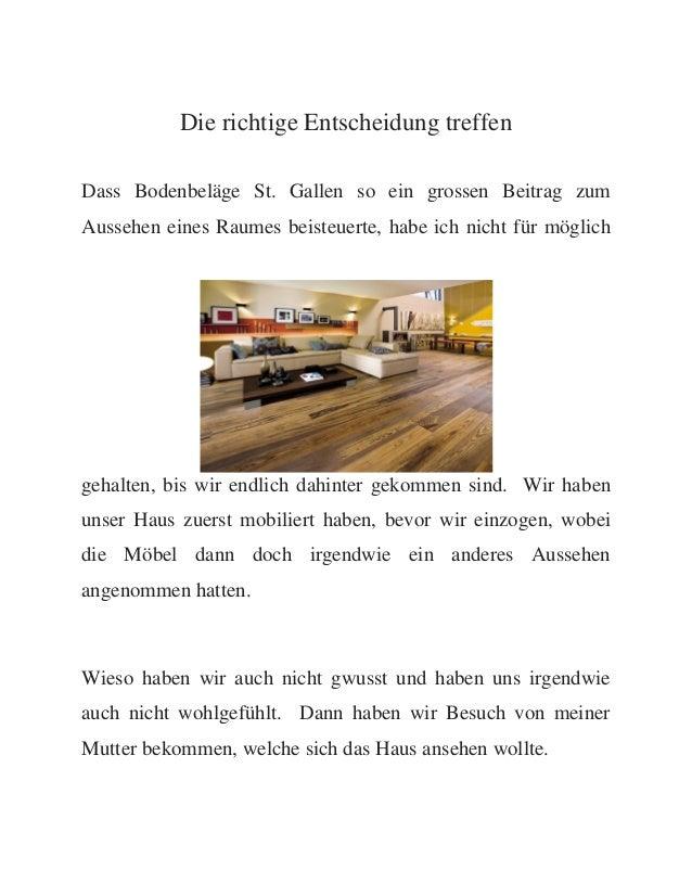 Die richtige Entscheidung treffen Dass Bodenbeläge St. Gallen so ein grossen Beitrag zum Aussehen eines Raumes beisteuerte...