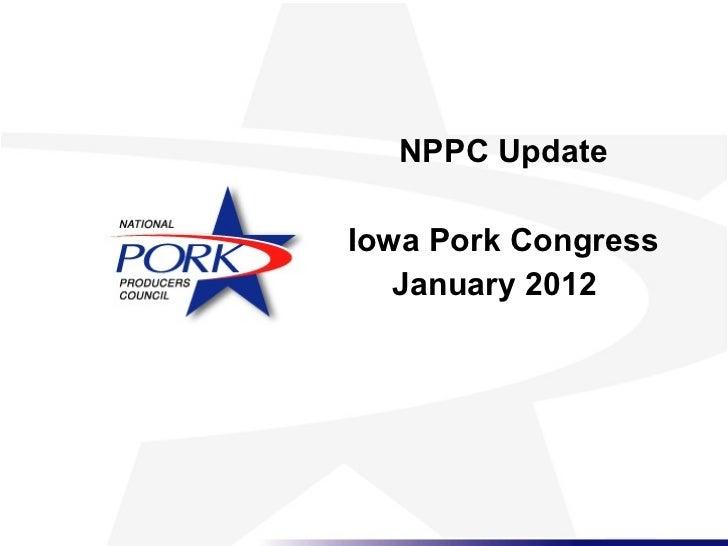 NPPC Update Iowa Pork Congress January 2012
