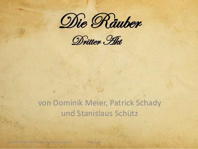 Die Räuber                                               Dritter Akt                      von Dominik Meier, Patrick Schad...