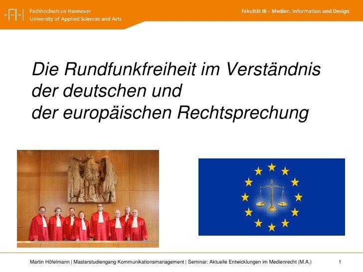 Die Rundfunkfreiheit im Verständnis der deutschen und der europäischen Rechtsprechung<br />