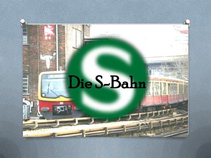 Die S-Bahn