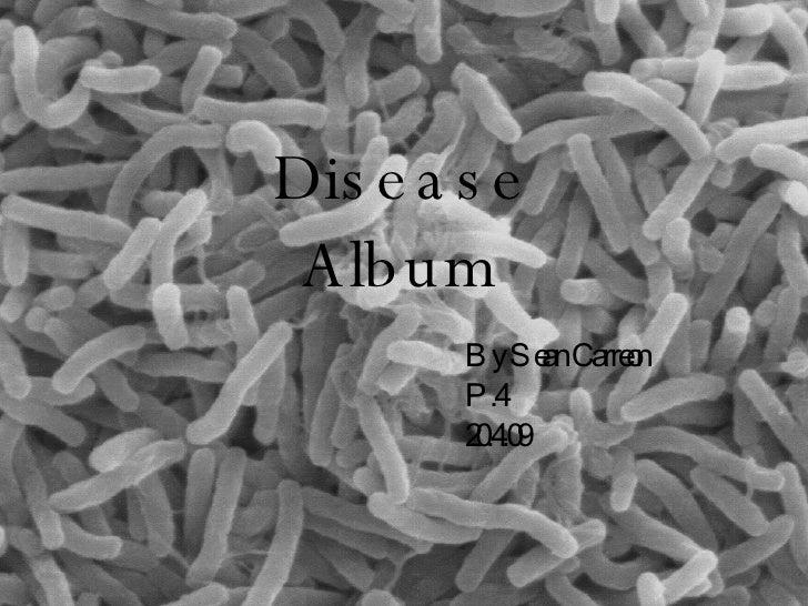 Disease Album By Sean Carreon P.4 20.4.09