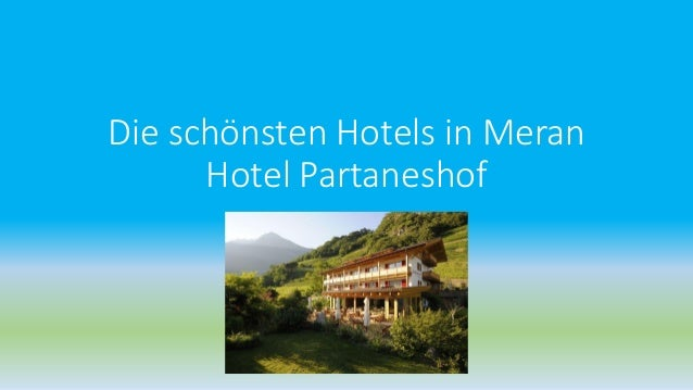 Die schönsten Hotels in Meran Hotel Partaneshof