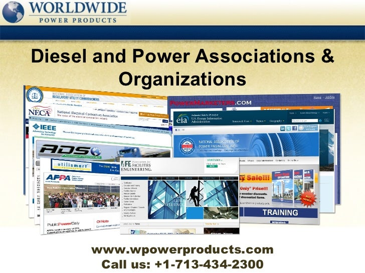 Diesel and Power Associations &         Organizations      www.wpowerproducts.com       Call us: +1-713-434-2300