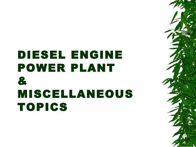 DIESEL ENGINE POWER PLANT & MISCELLANEOUS TOPICS